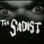 Dans le lecteur du cinéphage : éloge de The Sadist, par David Mikanowski