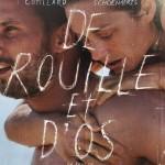 CANNES 2012 : De Rouille et d'os, de Jacques Audiard (compétition, sélection officielle)