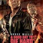 MOVIE MINI REVIEW : Die Hard : Belle Journée Pour Mourir (aka A Good Day To Die Hard)