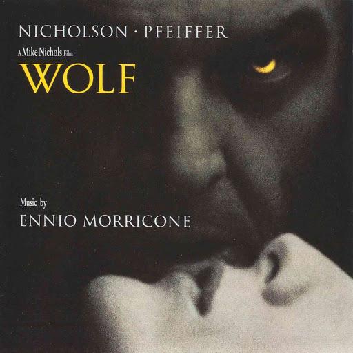 Les meilleures B.O. des pires films (7/10) : Wolf d'Ennio Morricone