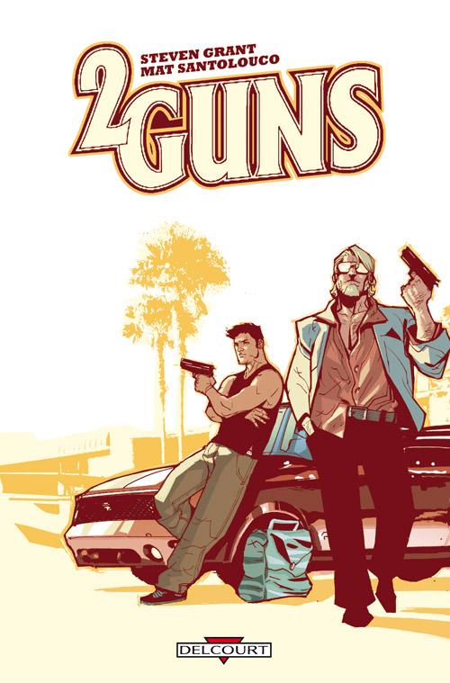 On a lu… 2 Guns de Stevent Grant et Mat Santolouco