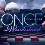 Pilote Automatique : Once Upon A Time in Wonderland (ABC)