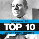 Le TOP 100% inédit du Docteur No