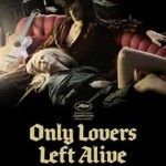 MOVIE MINI REVIEW : Only Lovers Left Alive
