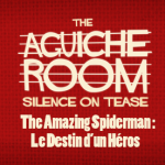 The Aguiche Room : The Amazing Spider-Man 2, Le Destin d'un Héros