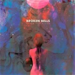 Music Mini Review : Broken Bells, After The Disco (Columbia)