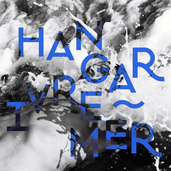 Music Mini Review: Hangar – Ivre Mer (Universal Music)