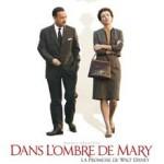 MOVIE MINI REVIEW : Dans l'ombre de Mary – La promesse de Walt Disney