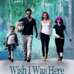 Le Teaser de Wish I Was Here de Zach Braff