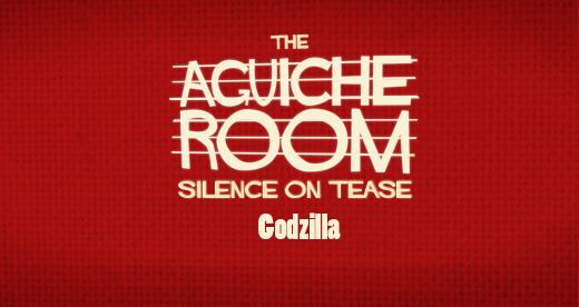 The Aguiche Room : Godzilla