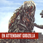 En Attendant Godzilla : Hedorah