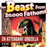 En attendant Godzilla : The Beast From 20 000 Fathoms ou les origines d'un mythe.