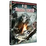 MOVIE MINI REVIEW : critique de P-51 Dragon Fighter