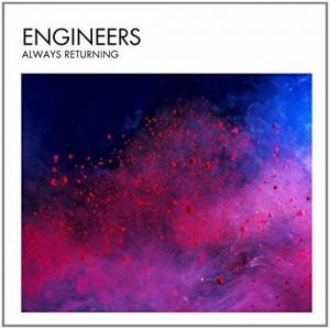 Mini Music Review : Engineers, Always Returning (Kscope)