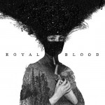 Mini Music Review : Royal Blood, Royal Blood (Warner Bros.)