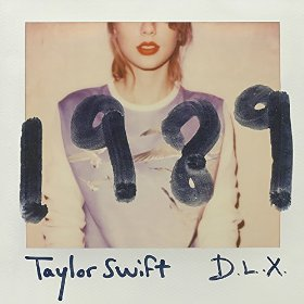 Mini Music Review : Taylor Swift, 1989 (Deluxe Edition) (Big Machine Records)