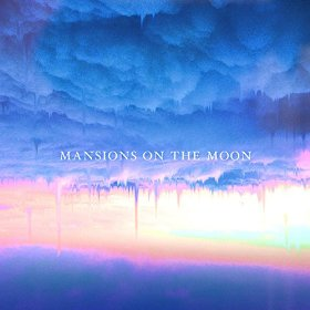 Music Mini Review : Mansions On The Moon, Mansions On The Moon