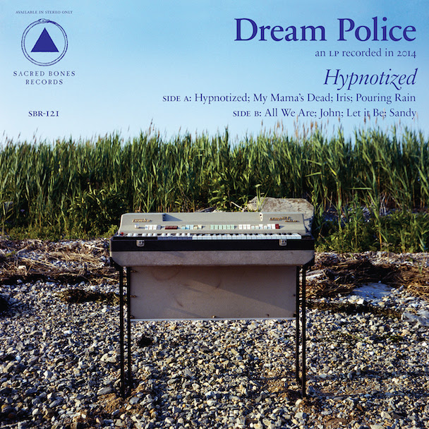 Mini Music Review : Dream Police, Hypnotised (Sacred bones records)