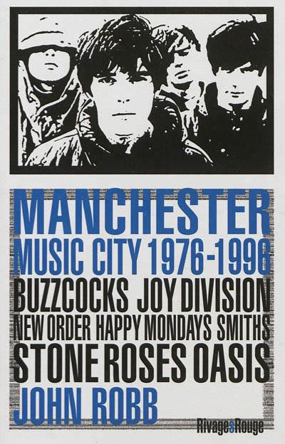 Papier à musique : Manchester Music City 1976-1996 de John Robb