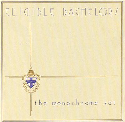 Ces Disques Dont On Ne Peut Pas Se Débarrasser : The Monochrome Set, Eligible Bachelors (Cherry Red)