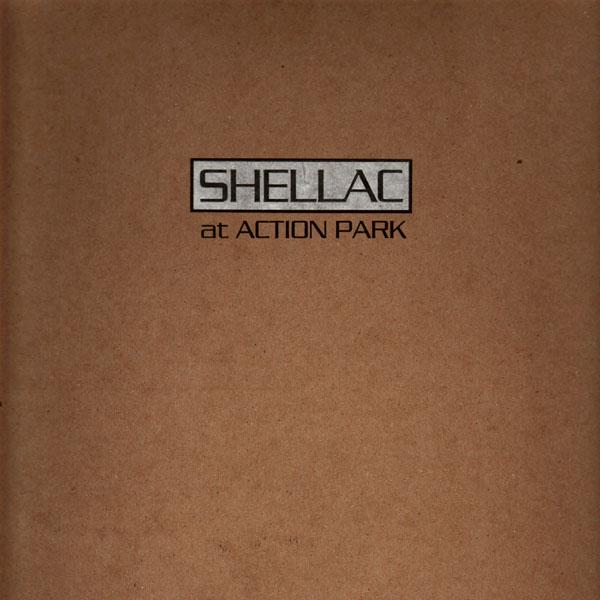Ces disques dont on ne peut pas se débarrasser : Shellac, At action park (Touch and go)