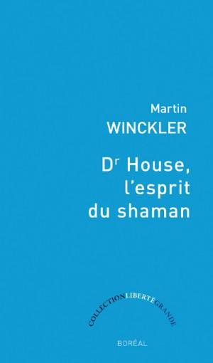 martin-winckler-house-lesprit-du-shaman