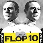 LE FLOP 10 2014 du Dr No