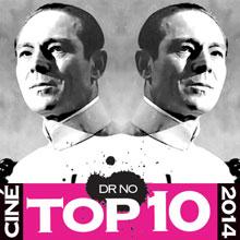 LE TOP 10 2014 du Dr No
