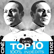 LE TOP 10 2014 100% inédits du Dr No