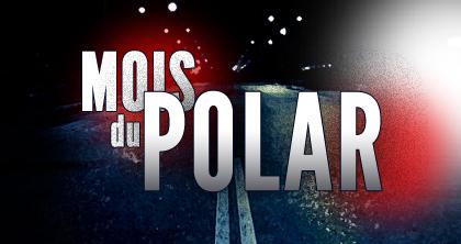 Edito : Le Mois du Polar