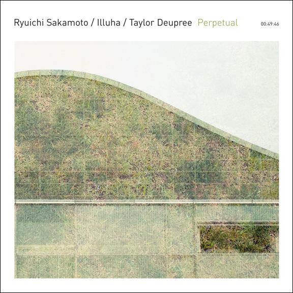 Music Mini Review : Perpetual – Ryuichi Sakamoto, Illuha, Taylor Deupree (12k)