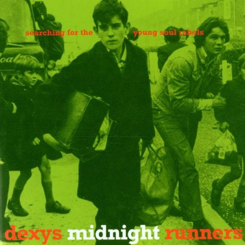 CES DISQUES DONT ON NE PEUT PAS SE DEBARRASSER : DEXYS MIDNIGHT RUNNERS, SEARCHING FOR THE YOUNG SOUL REBELS