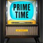 «Prime Time» : souriez, vous êtes filmé