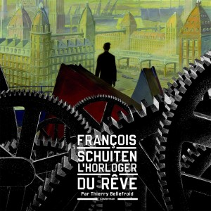 Couverture de L'Horloger du Rêve – Image : François Schuiten, Casterman © 2014