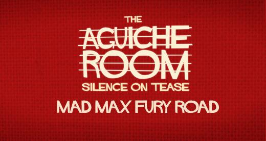 L'Aguiche Room : Mad Max Fury Road de George Miller