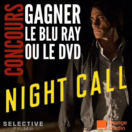 Concours Night Call, Gagnez 2 Blu Ray et 1 DVD
