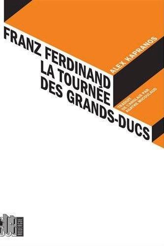 PAPIER A MUSIQUE : FRANZ FERDINAND LA TOURNEE DES GRANDS-DUCS