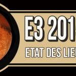 En attendant l'E3 2015, partie 1 // Etat des lieux