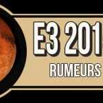 En attendant l'E3 2015 , partie 3 // Les jeux qui seront (peut-être) annoncés