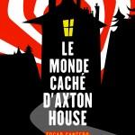 «Le monde caché d'Axton House» : mystères, fantômes et société secrète