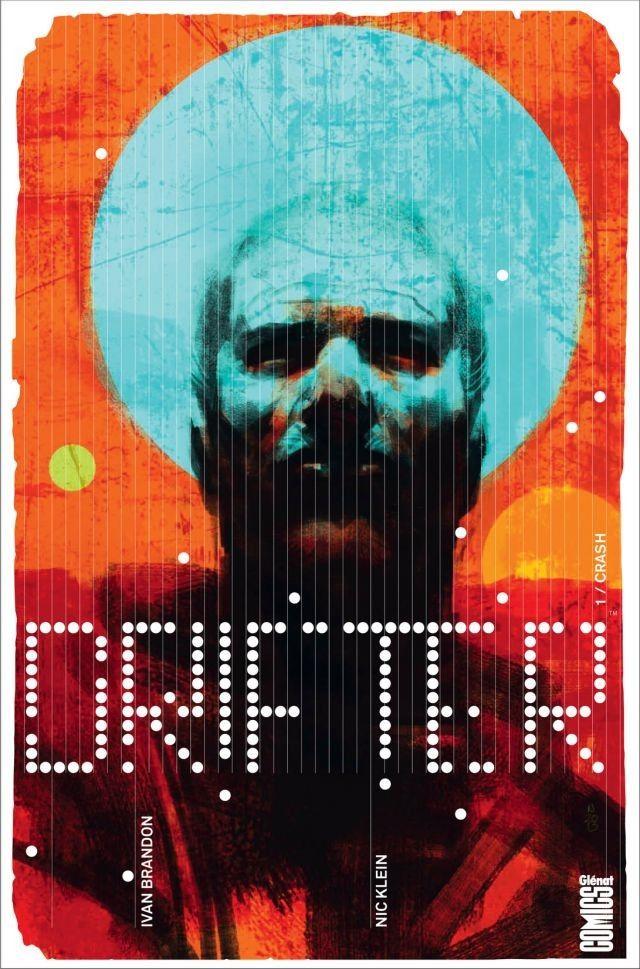 On a lu…Drifter – Tome 1 : Crash de Ivan Brandon et Nic Klein