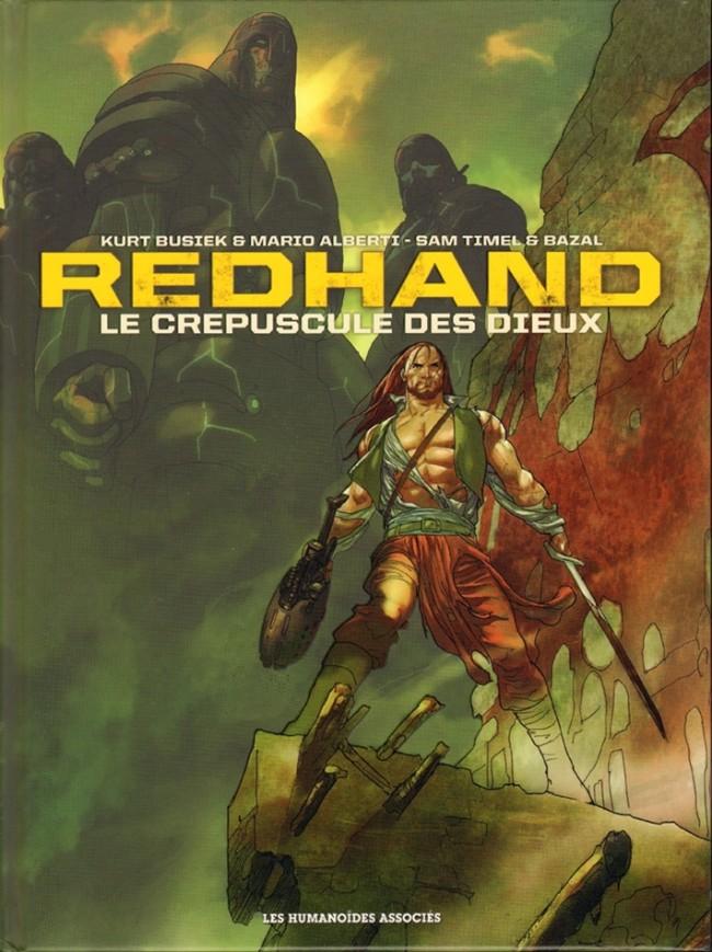 On a lu…Redhand  – Le crépuscule des dieux de Kurt Busiek, Mario Alberti, Sam Timel et Bazal