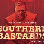 On a lu…Southern Bastards de Jason Aaron et Jason Latour