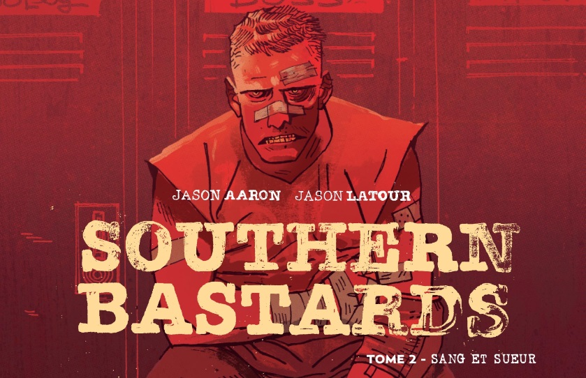 On a lu…Southern Bastards de Jason Aaron et Jason Latour
