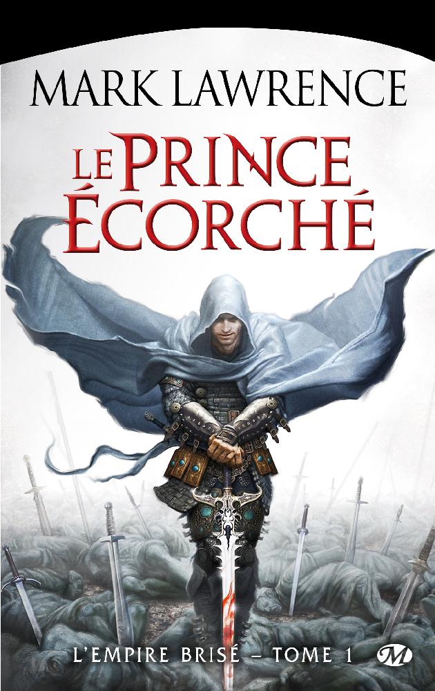 Prince écorché : piller, tuer, faire ripaille et devenir Roi
