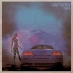 Music Mini Review : Christian Rich- FW14 (Lucky Number/[PIAS] Cooperative)