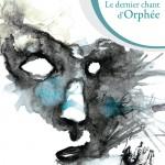 Le dernier chant d'Orphée : retour de contes et légendes