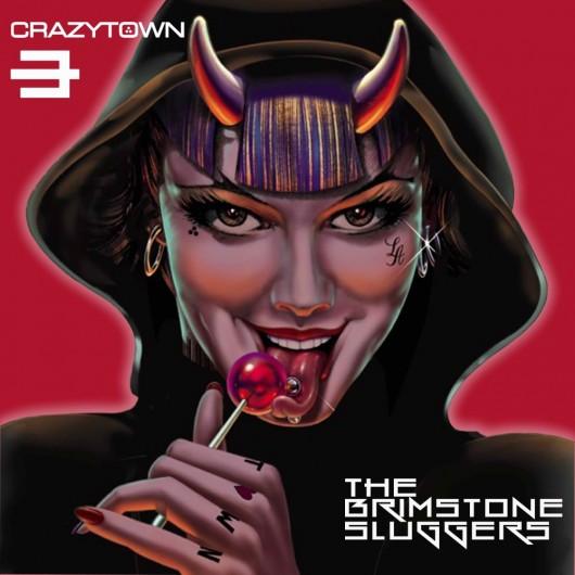 Mini Music Review : Crazy Town, The Brimstone Sluggers (Membran)