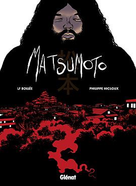 On a lu… Matsumoto de LF Bollé et Philippe Nicloux