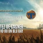 Concours DVD, BRD A la Poursuite de Demain